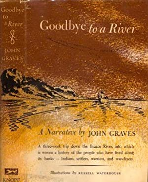 Goodbye to a River. A Narrative by: Graves, John