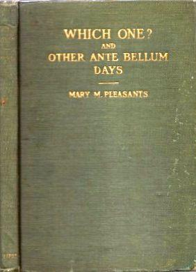 Which One? and Other Ante Bellum Days: Pleasants, Mary M.