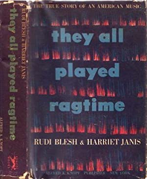 They All Played Ragtime: Blesh, Rudi; Janis, Harriet