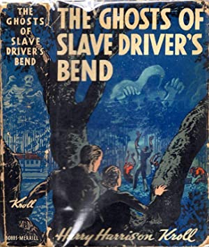 The Ghosts of Slave Driver's Bend: Kroll, Harry Harrison
