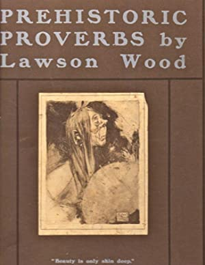Prehistoric Proverbs: Wood, Lawson