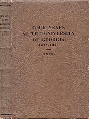 Four Years At The University of Georgia 1877-1881: Tuck, Henry C.