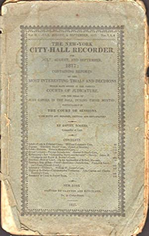 The New York City Hall Recorder for July, August, and September, 1817: Containing Reports of the ...