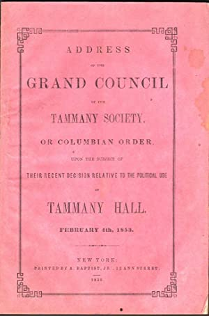 Address of the Grand Council of the Tammany Society, or Columbian Order, Upon the Subject of Their ...