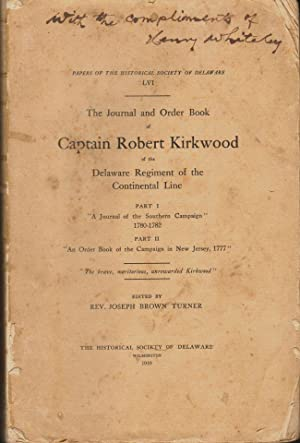 The Journal and Order Book of Captain Robert Kirkwood of the Delaware Regiment of the Continental ...