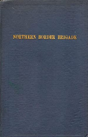 The Northern Border Brigade A Story of Military Beginnings: Ingham, Harvey