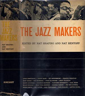 The Jazz Makers: Shapiro, Nat; Hentoff Nat (Editors)