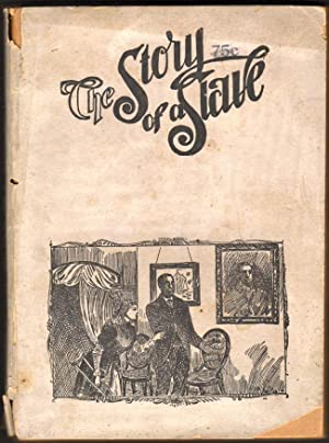 The Story of a Slave. A Realistic Revelation of A Social Relation of Slave Times - Hitherto ...