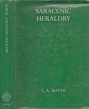 Saracenic Heraldry A Survey: Mayer, L. A.