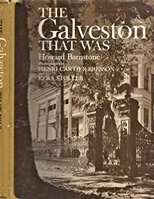 The Galveston That Was: Barnstone, Howard