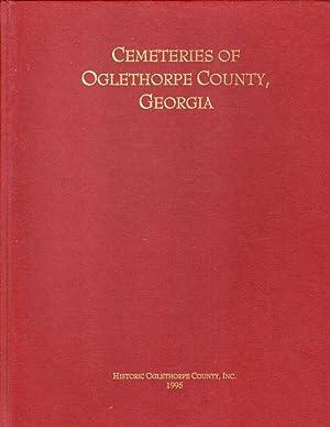 Cemeteries of Oglethorpe County, Georgia: Historic Oglethorpe County, Inc.]
