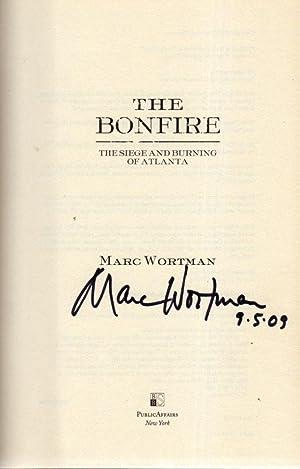 The Bonfire The Siege and Burning of Atlanta: Wortman, Marc