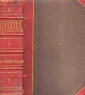 The Southern Literary Messenger, Devoted to Every Department of Literature and The Fine Arts: ...