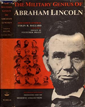 The Military Genius of Abraham Lincoln: Ballard, Brigadier-General Colin