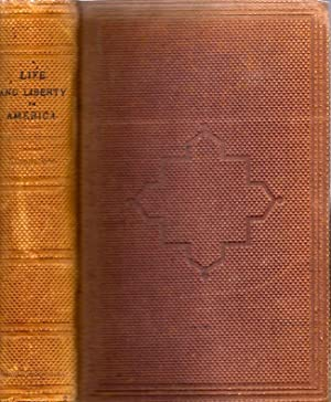 Life and Liberty in America: or, Sketches of a Tour in the United States and Canada in 1857-8: ...