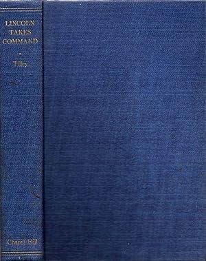 Lincoln Takes Command: Tilley, John Shipley