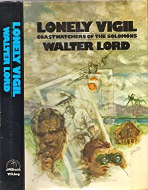 Lonely Vigil Coastwatchers of the Solomons: Lord, Walter