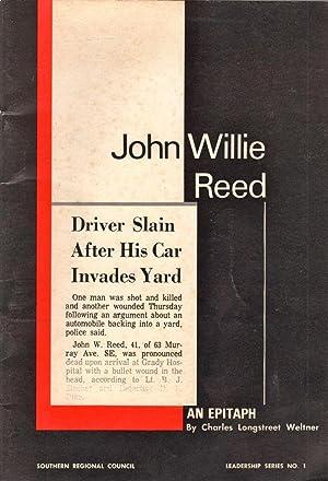 John Willie Reed: An Epitaph: Weltner, Charles Longstreet