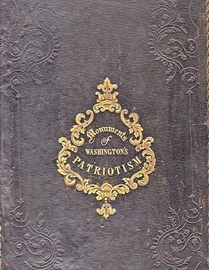 Monuments of Washington's Patriotism: Containing A facsimile of His Public Accounts, Kept ...