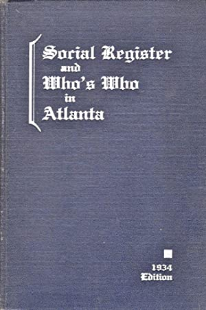 Social Register and Who's Who in Atlanta. 1934 Edition: Jarnagin, Erskine (Social Editor)