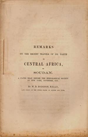 Remarks on the Recent Travels of Dr. Barth in Central Africa, or Sudan: Hodgson, William Browne