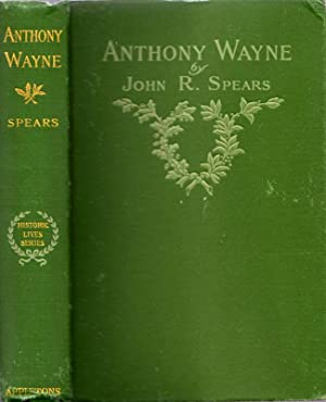 "Anthony Wayne Sometimes Called ""Mad Anthony"": Spears, John R."