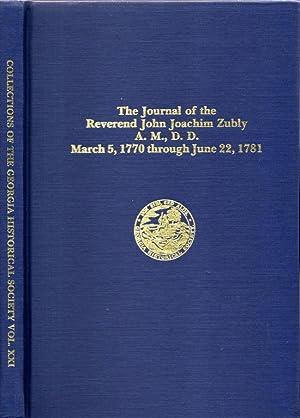 The Journal of the Reverend John Joachim Zubly A. M., D. D. March 5, 1770 through June 22, 1781: ...