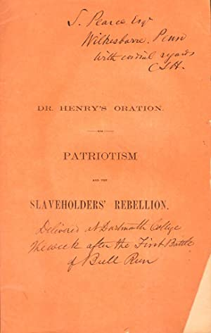 Patriotism and The Slaveholders' Rebellion An Oration: Henry, C. S.