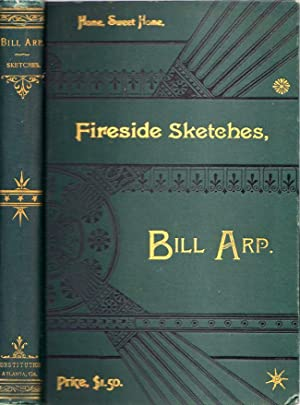 The Farm and Fireside: Sketches of Domestic Life in War and Peace: Smith, Charles H. (Bill Arp)