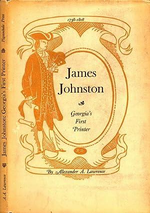 James Johnston Georgia's First Printer: Lawrence, Alexander A.
