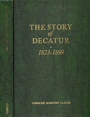 The Story of Decatur 1823-1899: Clarke, Caroline McKinney