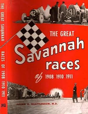 The Great Savannah races of 1908 1910 1911: Quattlebaum, Julian K. M. D.