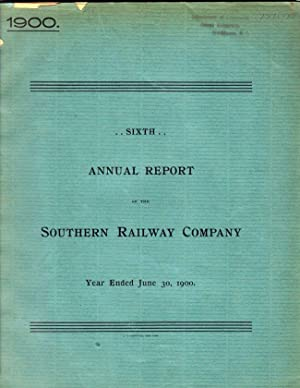 Sixth Annual Report of the Southern Railway Company Year Ended June 30, 1900: Southern Railway ...