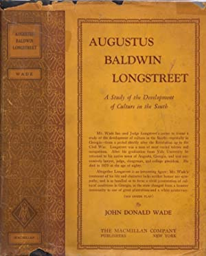 Augustus Baldwin Longstreet A Study of the Development of Culture in the South: Wade, John Donald