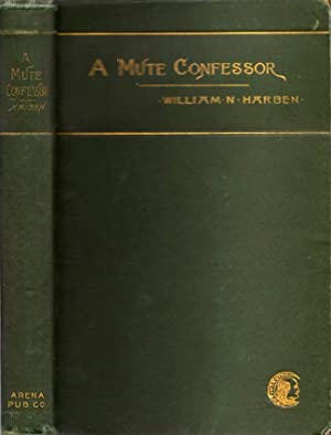 A Mute Confessor: The Romance of A Southern Town. A Novel: Harben, William N.