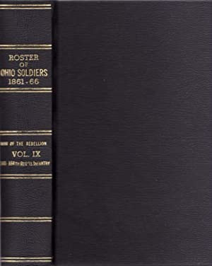 Official Roster of the Soldiers of the State of Ohio in the War of the Rebellion, 1861-1866. Vol. ...