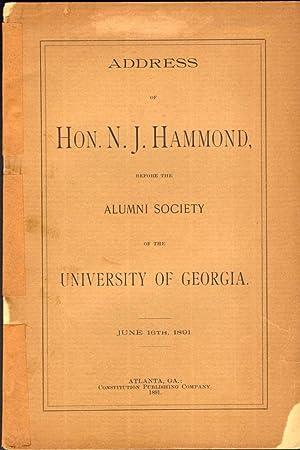 Address of Hon. N. J. Hammond, Before the Alumni Society of the University of Georgia June 16th, ...