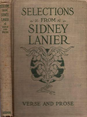 Selections From Sidney Lanier Prose and Verse: Lanier, Sidney; Lanier, Henry W. (editor)