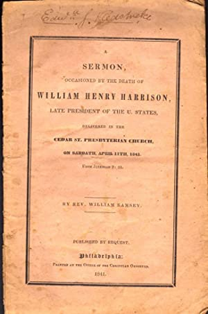 A Sermon, Occasioned By the Death of William Henry Harrison, Late President of the U. States, ...