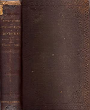 Explorations and Adventures in Honduras, Comprising Sketches of Travel in the Gold Regions of ...