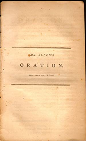 An Oration, Delivered at Petersham, July 4, 1806, At the Anniversary Commemoration of American ...