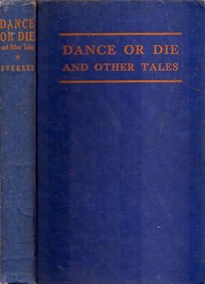 Dance or Die and Other Tales: Everett, Lily Abbott (408 Glenwood Avenue Atlanta, Georgia)