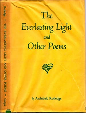 The Everlasting Light and Other Poems: Rutledge, Archibald