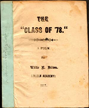 """The """"Class of 78"""" A Poem: Hilton, William (Lincoln Academy Class of 1878)"""
