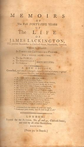 Memoirs of The First Forty-Five Years of The Life of James Lackington, The Present Bookseller in ...