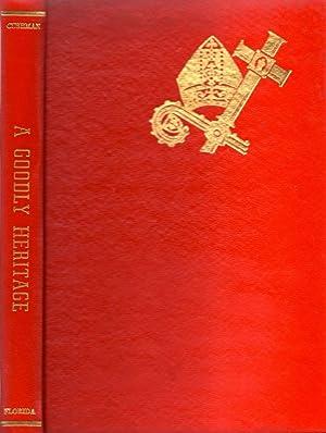 A Goodly Heritage The Episcopal Church In Florida 1821-1892: Cushman, Joseph D.