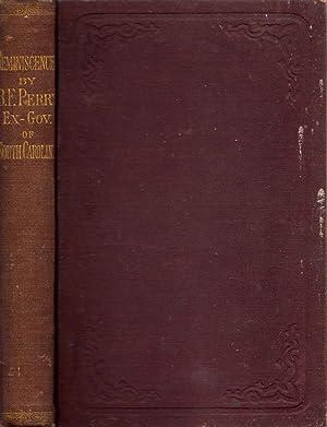 Reminiscences of Public Men: Perry, B. F.; Perry, Hext M.