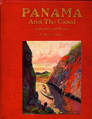 Panama And the Canal In Picture and Prose: Abbot, Willis J.