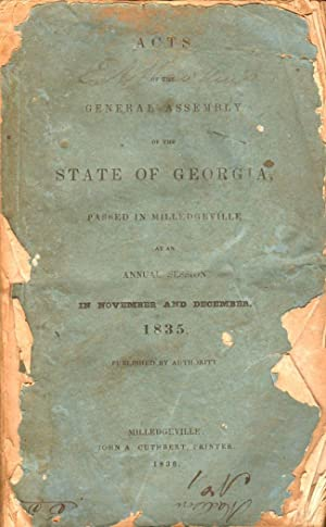 Acts of the General Assembly of the State of Georgia, Passed in Milledgeville At An Annual Session ...
