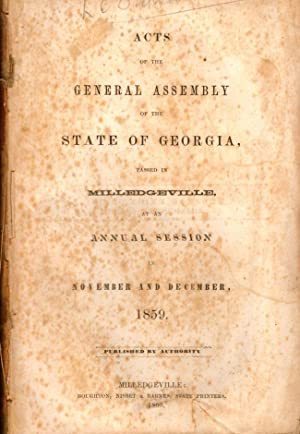Acts of the General Assembly of the State of Georgia, Passed at Milledgeville, At An Annual Session...